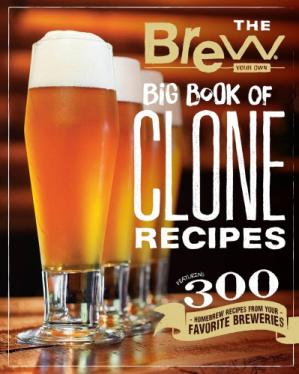 Book cover The Brew your own big book of clone recipes : featuring 300 homebrew recipes from your favorite breweries