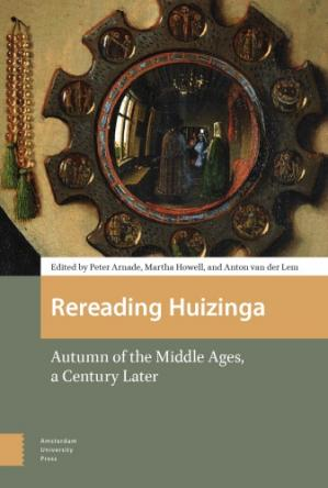 Book cover Rereading Huizinga: Autumn of the Middle Ages, a Century Later