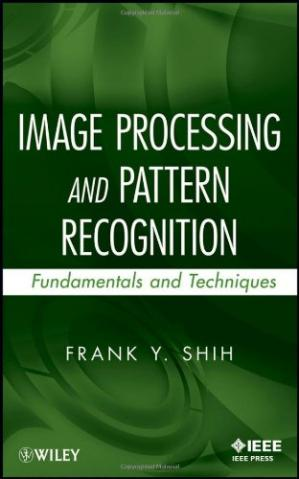 Book cover Image Processing and Pattern Recognition: Fundamentals and Techniques