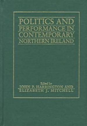 Обкладинка книги Politics and performance in contemporary Northern Ireland