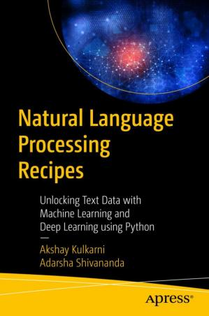 Buchdeckel Natural Language Processing Recipes: Unlocking Text Data with Machine Learning and Deep Learning using Python