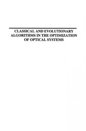 Buchdeckel Classical and Evolutionary Algorithms in the Optimization fo Optical Systems