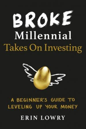 Book cover Broke millennial takes on investing: a beginner's guide to leveling up your money