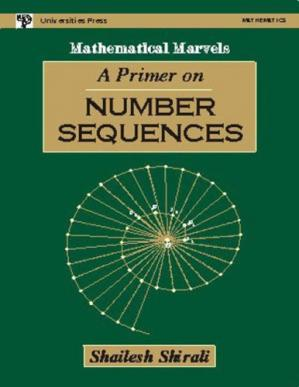 Portada del libro A Primer on Number Sequences by Shailesh Shirali Mathematical Marvels Universities Press
