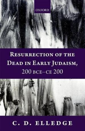 Book cover Resurrection of the dead in early Judaism, 200 BCE-CE 200