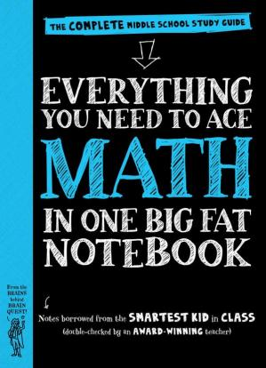 Book cover Everything You Need to Ace Math in One Big Fat Notebook: The Complete Middle School Study Guide
