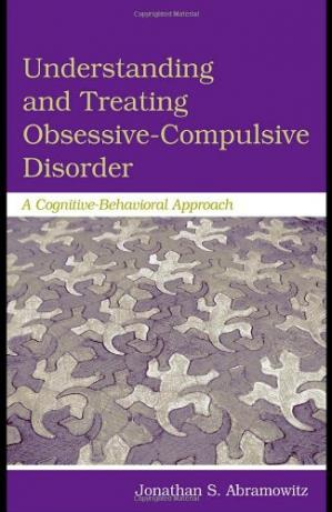 Book cover Understanding and Treating Obsessive-Compulsive Disorder: A Cognitive Behavioral Approach