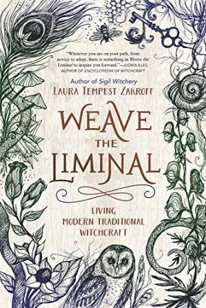 Copertina Weave the Liminal: Living Modern Traditional Witchcraft