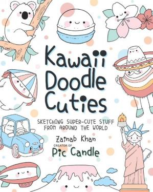 Обложка книги Kawaii Doodle Cuties: Sketching Super-Cute Stuff from Around the World