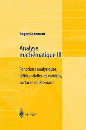 Book cover Analyse mathematique III: Fonctions analytiques, differentielles et varietes, surfaces de Riemann