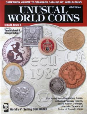 Book cover Unusual World Coins. Companion Volume to Standard Catalog of World Coins. 4th Edition