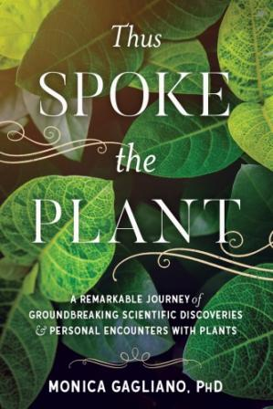 Գրքի կազմ Thus Spoke the Plant: A Remarkable Journey of Groundbreaking Scientific Discoveries and Personal Encounters with Plants