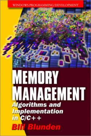 Book cover Memory management: Algorithms and implementation in C/C++