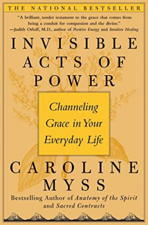 La couverture du livre Invisible Acts of Power: Channeling Grace in Your Everyday Life