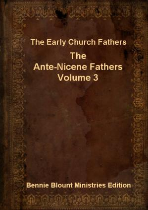 Book cover Ante-Nicene Fathers Volume 3