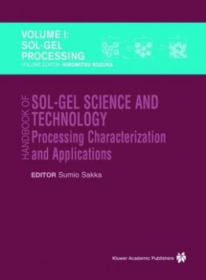 Okładka książki Handbook of Sol-Gel Science and Technology: Processing, Characterization and Applications, Vol. 1: Sol-Gel Processing