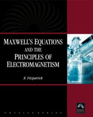 Book cover Maxwell's Equations and the Principles of Electromagnetism