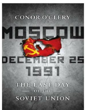 Book cover Moscow, December 25, 1991: The Last Day of the Soviet Union