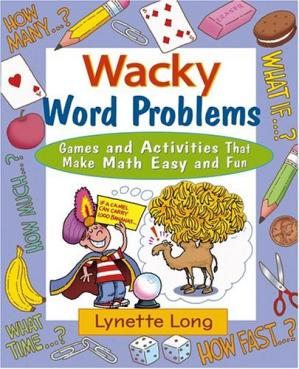 A capa do livro Wacky word problems: games and activities that make math easy and fun