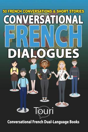 Обкладинка книги Conversational French Dialogues: 50 French Conversations and Short Stories