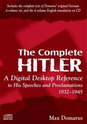 Обложка книги The Complete Hitler: A Digital Desktop Reference to His Speeches & Proclamations, 1932–1945