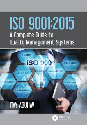Book cover ISO 9001: 2015 A Complete Guide to Quality Management Systems