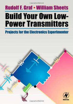 Book cover Build Your Own Low-Power Transmitters: Projects for the Electronics Experimenter