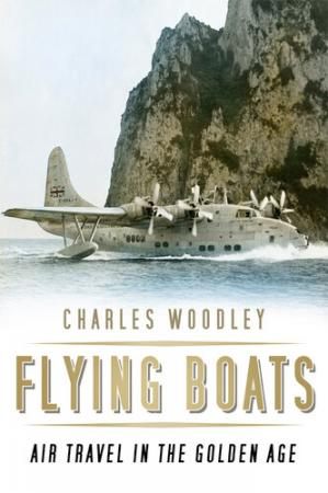 Book cover Flying Boats: Air Travel in the Golden Age