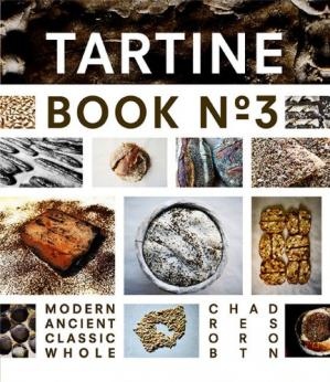 Portada del libro Tartine Book No. 3: Modern Ancient Classic Whole