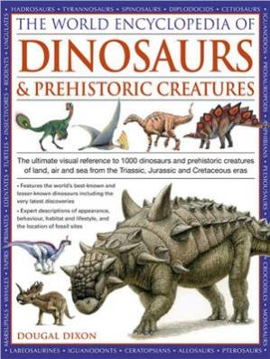 A capa do livro World Encyclopedia of Dinosaurs & Prehistoric Creatures: The Ultimate Visual Reference to 1000 Dinosaurs and Prehistoric Creatures of Land, Air and Sea from the Triassic, Jurassic and Cretaceous Eras