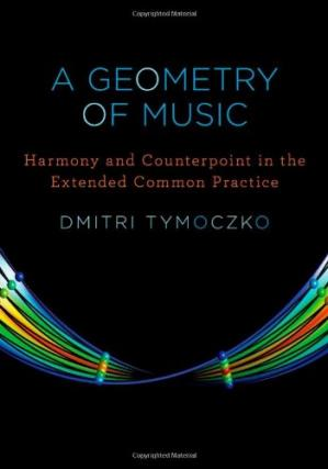 Buchdeckel A Geometry of Music: Harmony and Counterpoint in the Extended Common Practice (Oxford Studies in Music Theory)