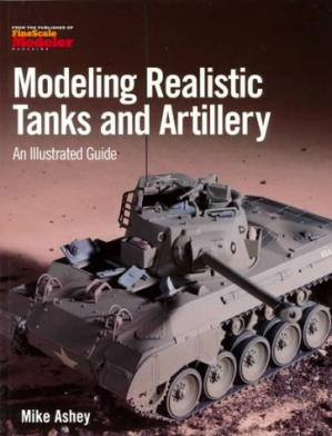 Couverture du livre Modeling realistic tanks and artillery: an illustrated guide