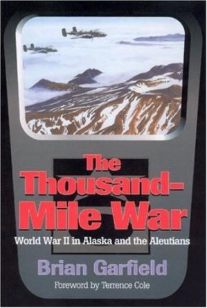 Book cover Thousand-Mile War: World War II in Alaska and the Aleutians