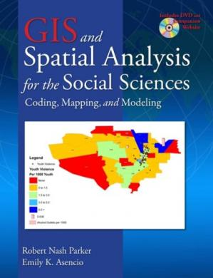 Book cover GIS and Spatial Analysis for the Social Sciences: Coding, Mapping, and Modeling (Contemporary Sociological Perspectives)
