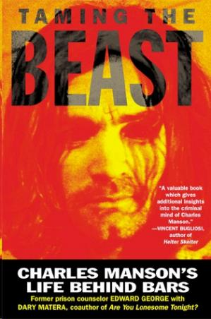 Book cover Taming the Beast: Charles Manson's Life Behind Bars