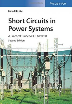 Couverture du livre Short Circuits in Power Systems: A Practical Guide to IEC 60909-0