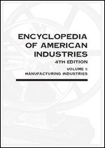 Buchdeckel Encyclopedia of American Industries. Volume 1: Manufacturing Industries. Volume 2: Service Non-Manufacturing Industries