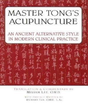 Обкладинка книги Master Tong's Acupuncture: An Ancient Alternative Style in Modern Clinical Practice