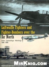 Book cover Luftwaffe Fighters Fighter-Bombers over the Far North: Units - Camouflage - Markings 1940-1945