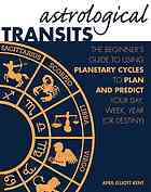 Sampul buku Astrological transits : the beginner's guide to using planetary cycles to plan and predict your day, week, year (or destiny)