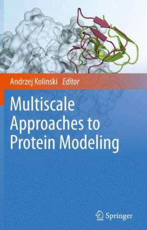 Обложка книги Multiscale Approaches to Protein Modeling: Structure Prediction, Dynamics, Thermodynamics and Macromolecular Assemblies