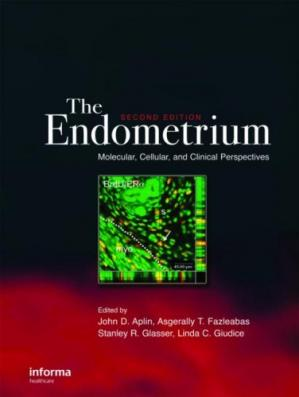 Book cover The Endometrium: Molecular, Cellular and Clinical Perspectives, 2nd edition (Reproductive Medicine & Assisted Reproductive Techniques)