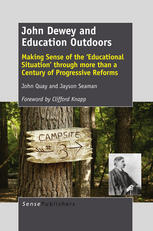 Book cover John Dewey and Education Outdoors: Making Sense of the 'Educational Situation' through more than a Century of Progressive Reforms