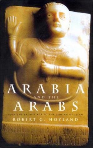 Обложка книги Arabia and the Arabs: From the Bronze Age to the coming of Islam (Peoples of the Ancient World)