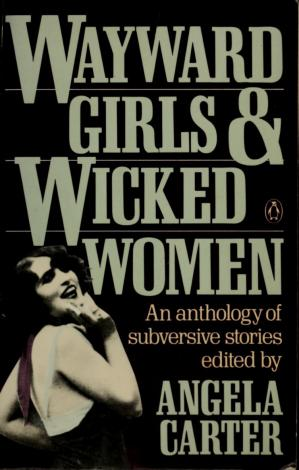 Couverture du livre Wayward Girls & Wicked Women: An Anthology of Subversive Stories