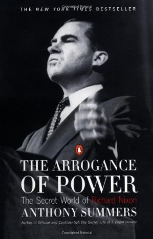 Okładka książki The Arrogance of Power: The Secret World of Richard Nixon