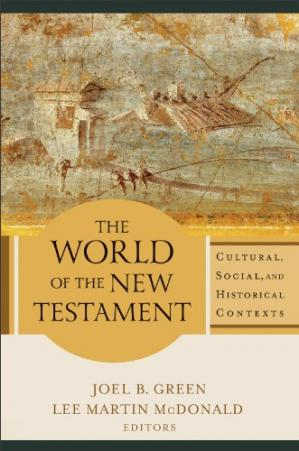 Portada del libro The World of the New Testament: Cultural, Social, and Historical Contexts