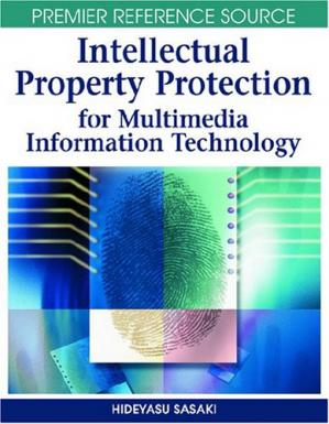 Book cover Intellectual Property Protection for Multimedia Information Technology (Premier Reference Source)