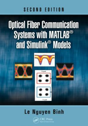 Обкладинка книги Optical Fiber Communication Systems with MATLAB® and Simulink® Models, Second Edition