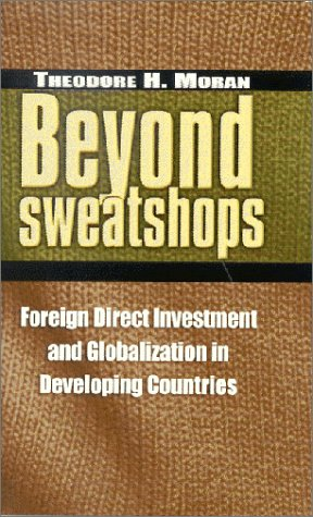 Book cover Beyond Sweatshops: Foreign Direct Investment and Globalization in Developing Nations